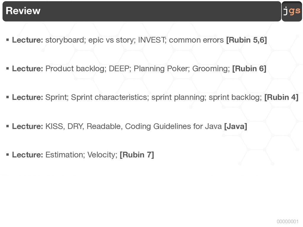 jgs 00000001 Review § Lecture: storyboard; epic...