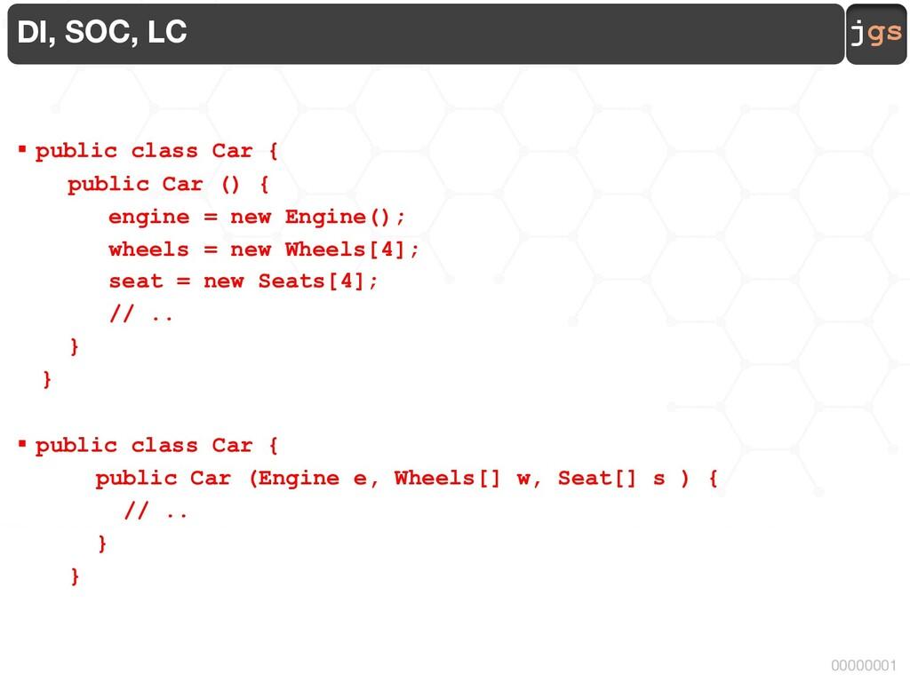 jgs 00000001 DI, SOC, LC § public class Car { p...