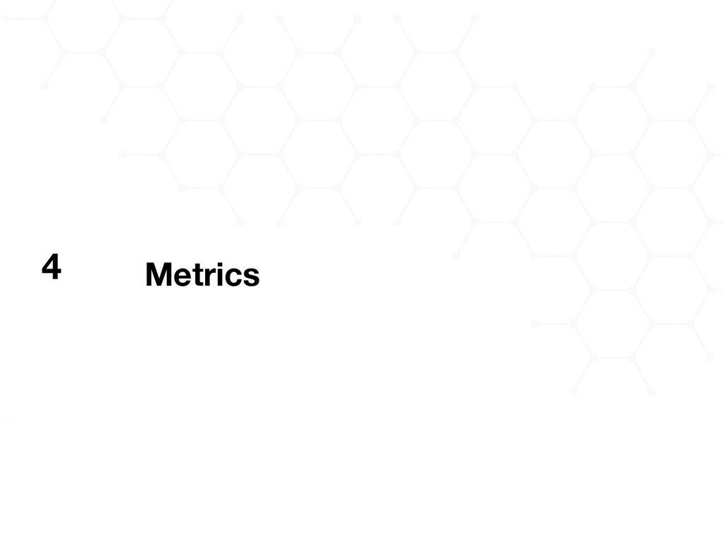 Metrics 4