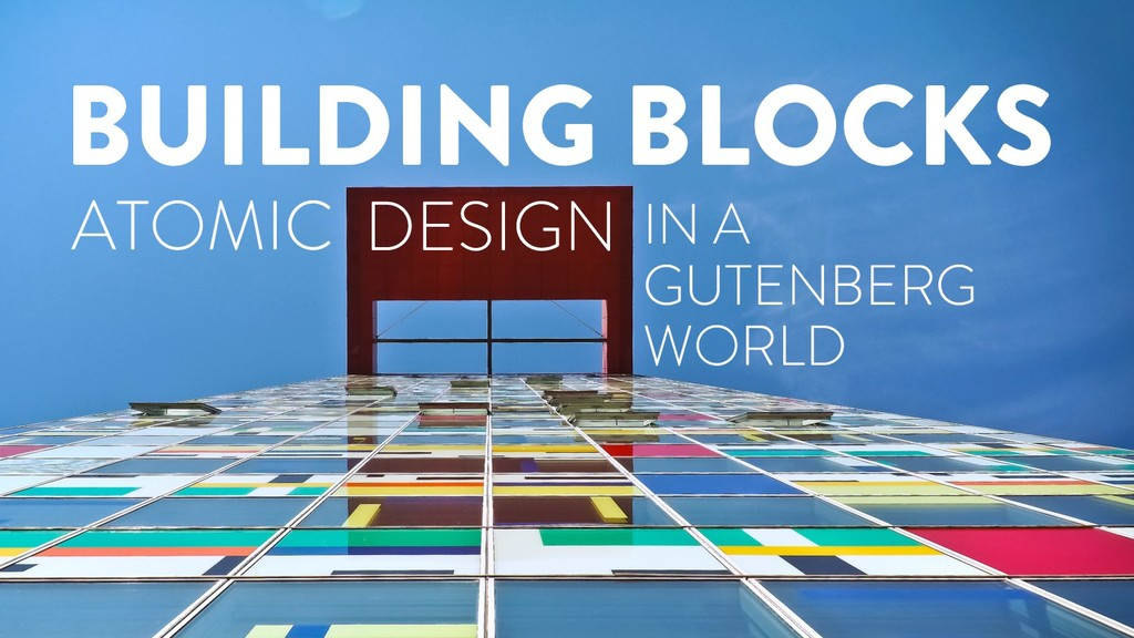 BUILDING BLOCKS ATOMIC IN A GUTENBERG WORLD DES...