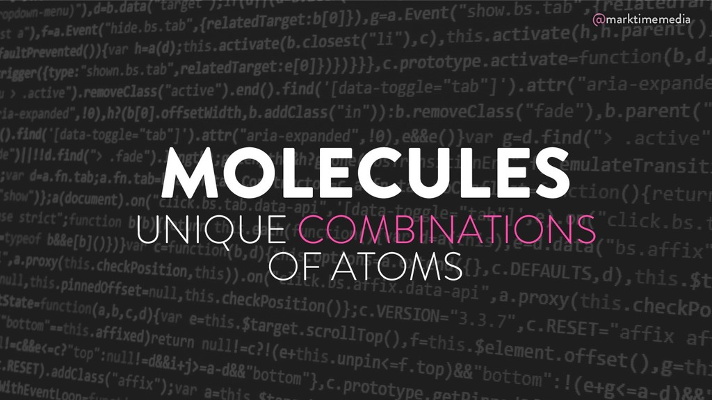 @marktimemedia MOLECULES UNIQUE COMBINATIONS OF...