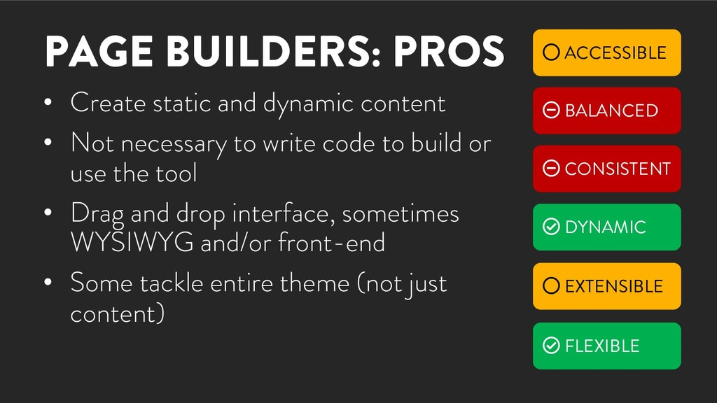 PAGE BUILDERS: PROS • Create static and dynamic...