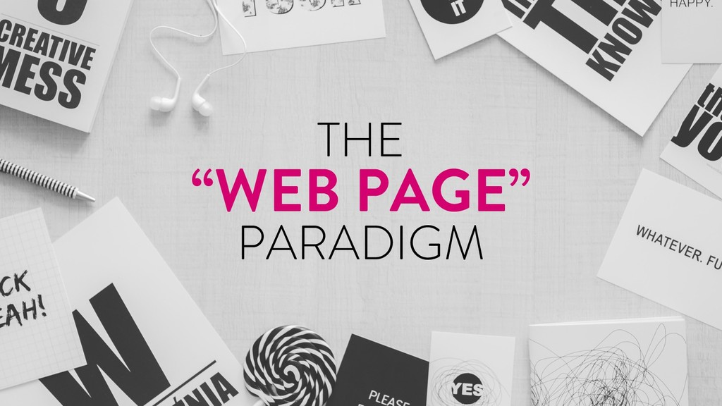 "@marktimemedia THE ""WEB PAGE"" PARADIGM"