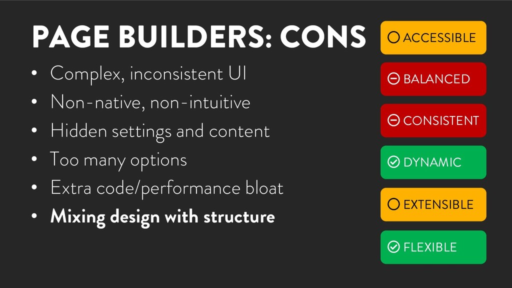 PAGE BUILDERS: CONS • Complex, inconsistent UI ...
