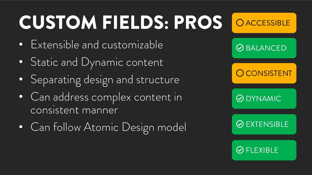 CUSTOM FIELDS: PROS • Extensible and customizab...
