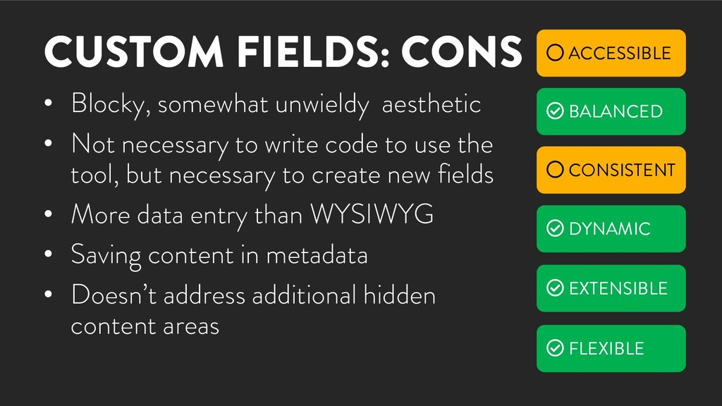 CUSTOM FIELDS: CONS • Blocky, somewhat unwieldy...