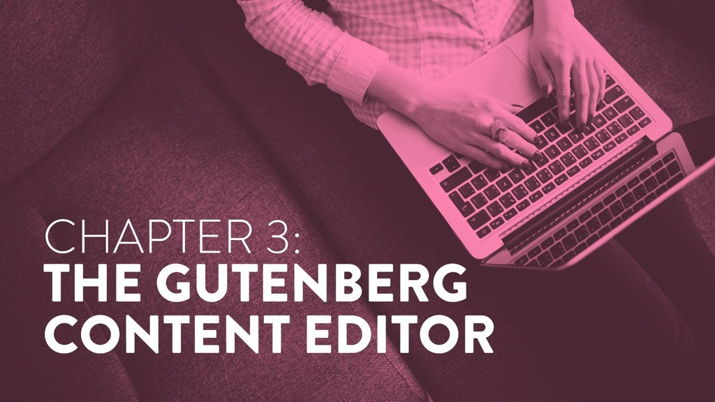 @marktimemedia CHAPTER 3: THE GUTENBERG CONTENT...