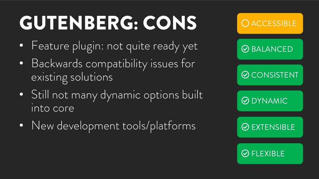 GUTENBERG: CONS • Feature plugin: not quite rea...