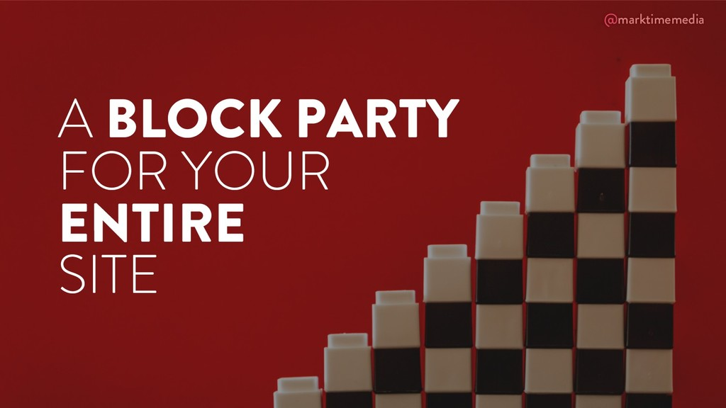 @marktimemedia A BLOCK PARTY FOR YOUR ENTIRE SI...