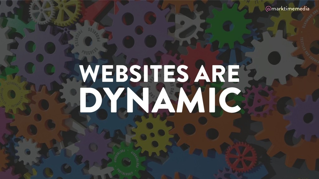 @marktimemedia WEBSITES ARE DYNAMIC