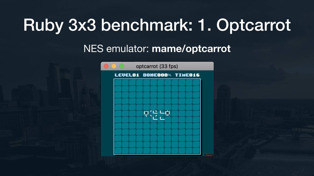Ruby 3x3 benchmark: 1. Optcarrot NES emulator: ...