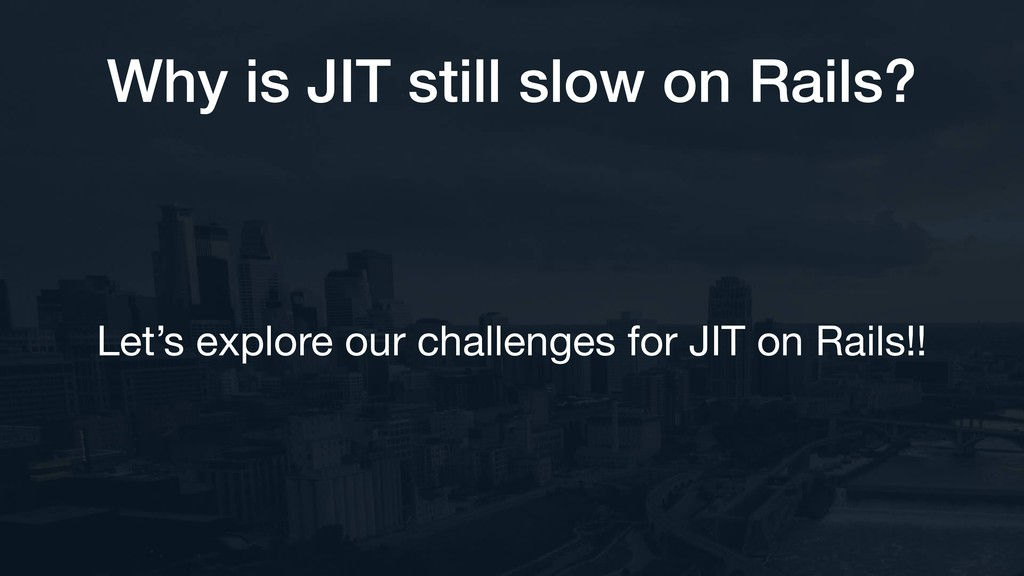 Why is JIT still slow on Rails? Let's explore o...