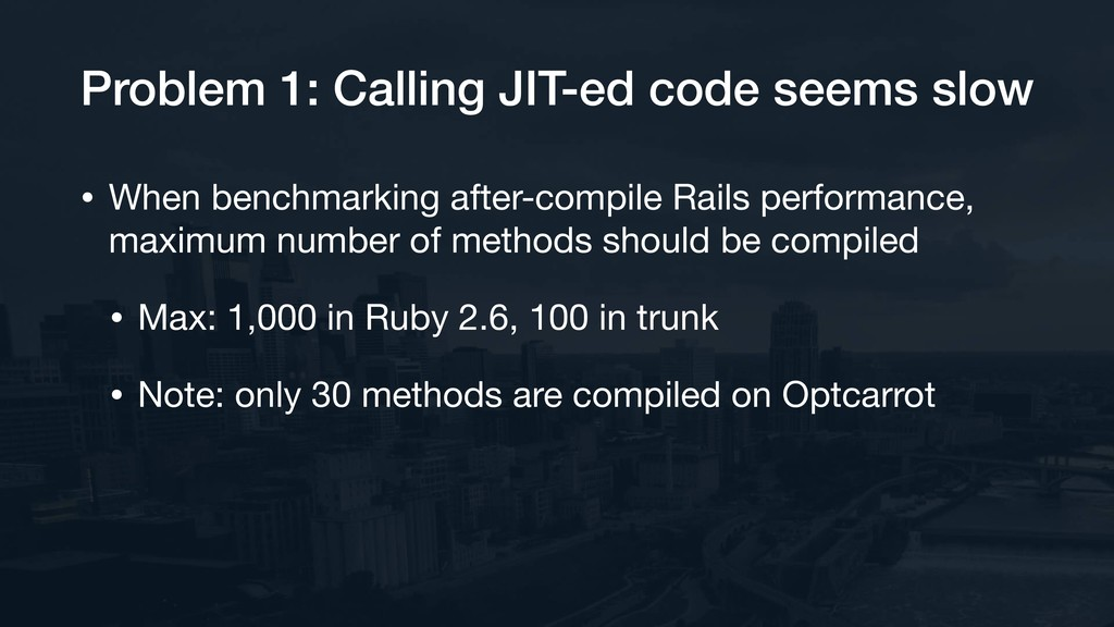 Problem 1: Calling JIT-ed code seems slow • Whe...