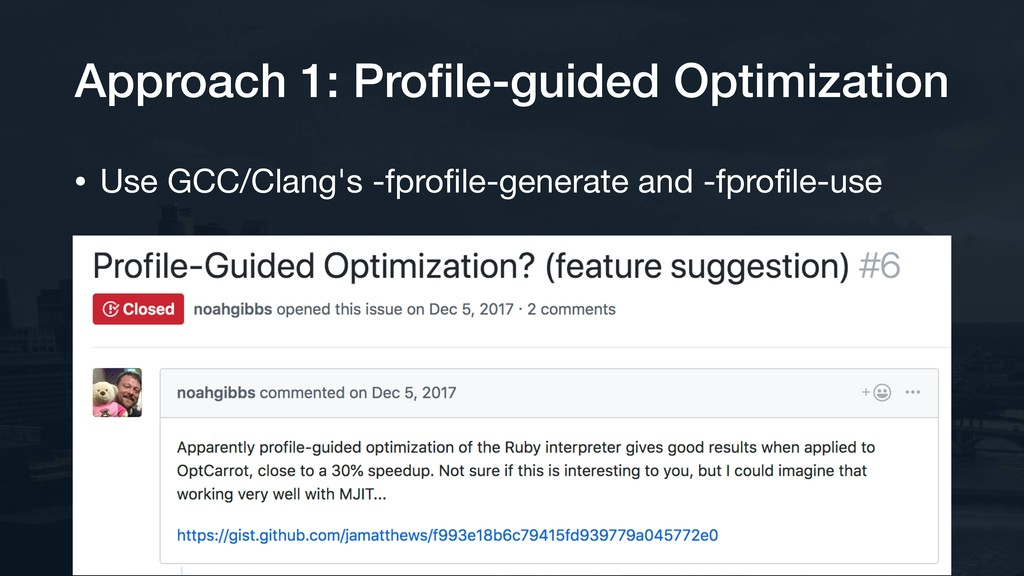 Approach 1: Profile-guided Optimization • Use GC...