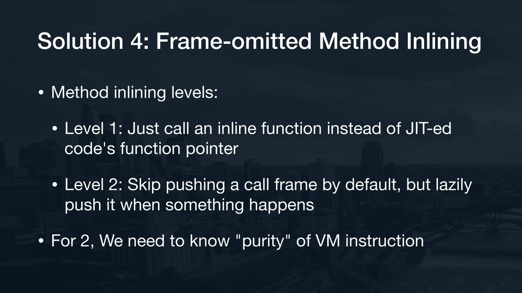 Solution 4: Frame-omitted Method Inlining • Met...