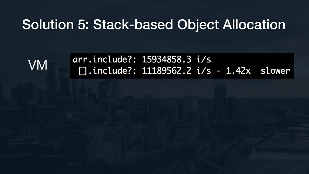 Solution 5: Stack-based Object Allocation VM