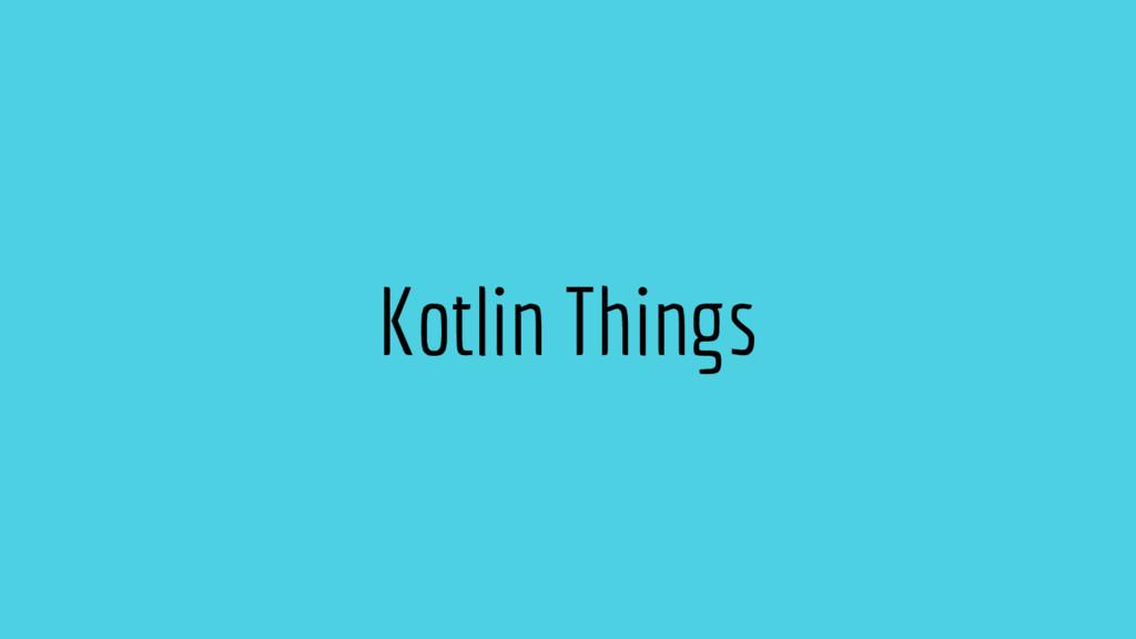 Kotlin Things