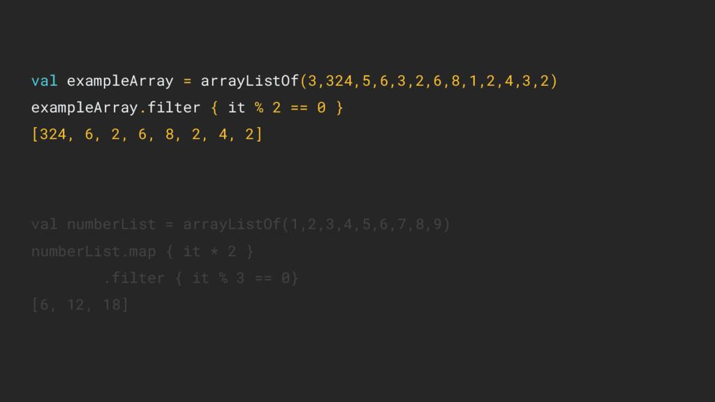 val exampleArray = arrayListOf(3,324,5,6,3,2,6,...