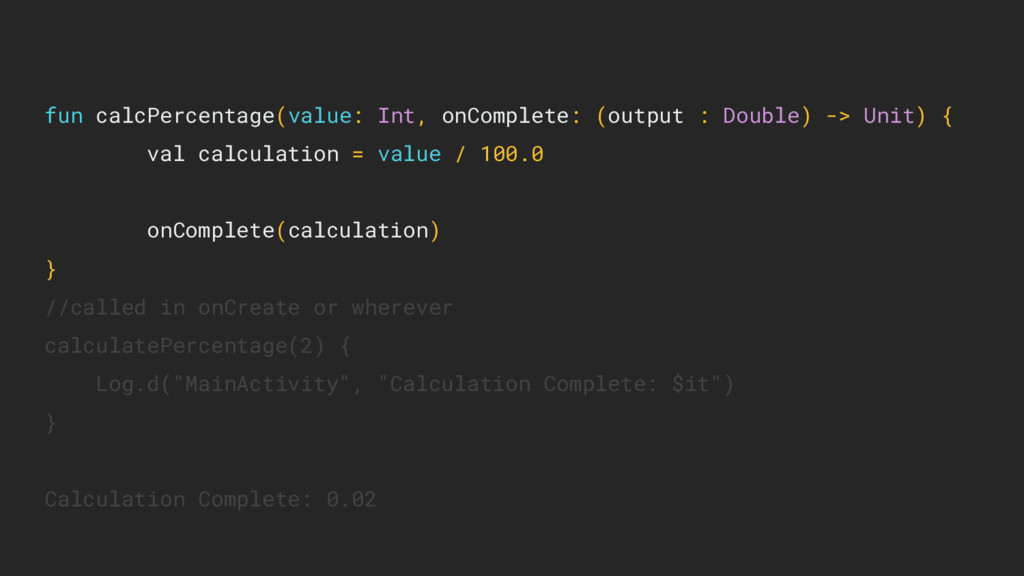fun calcPercentage(value: Int, onComplete: (out...