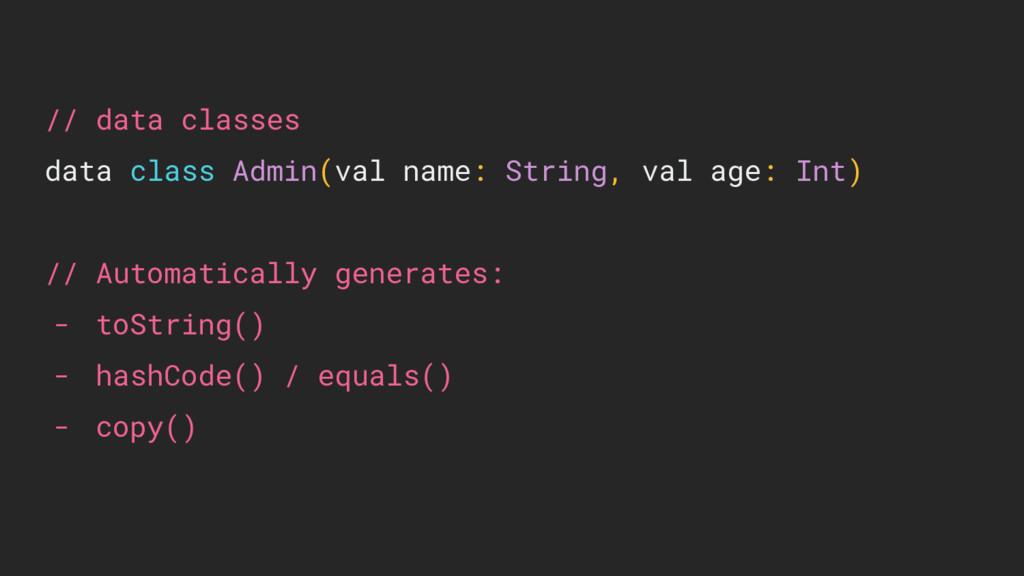 // data classes data class Admin(val name: Stri...