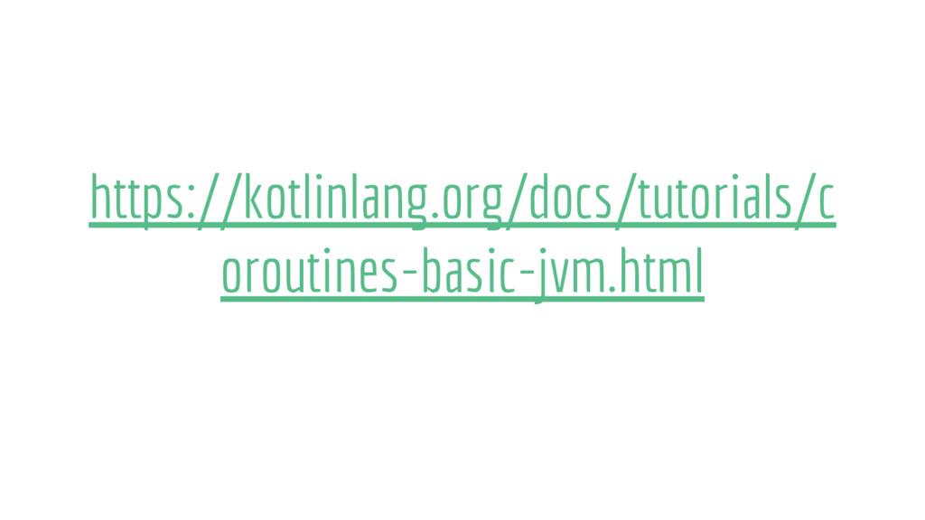 https://kotlinlang.org/docs/tutorials/c oroutin...