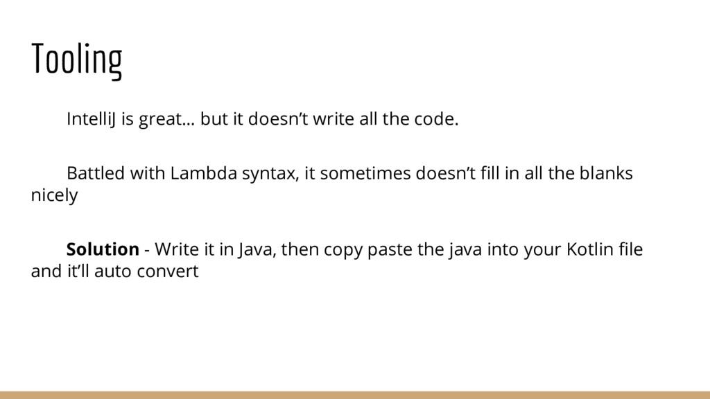 Tooling IntelliJ is great… but it doesn't write...