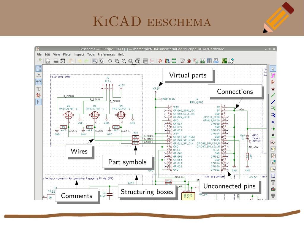 KiCAD eeschema Wires Wires Part symbols Part sy...