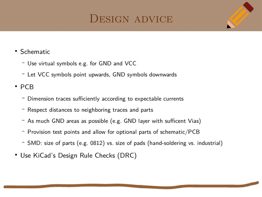 Design advice ● Schematic – Use virtual symbols...