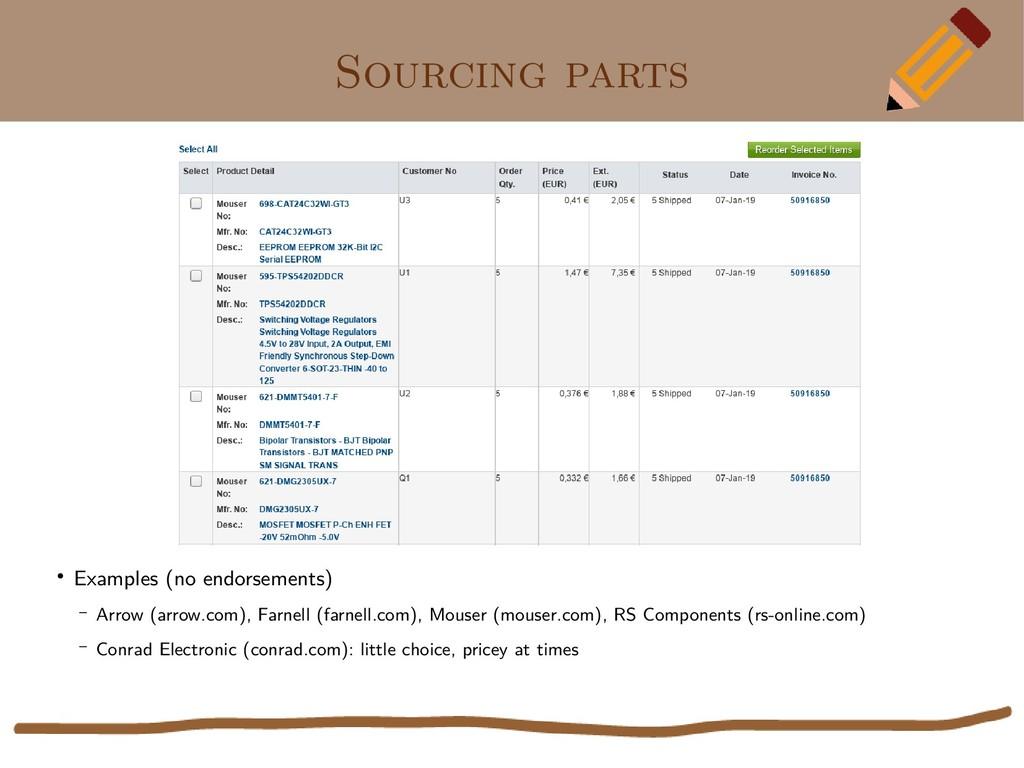 Sourcing parts ● Examples (no endorsements) – A...