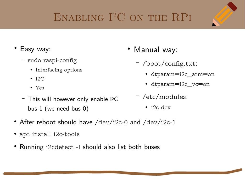 Enabling I2C on the RPi ● Easy way: – sudo rasp...