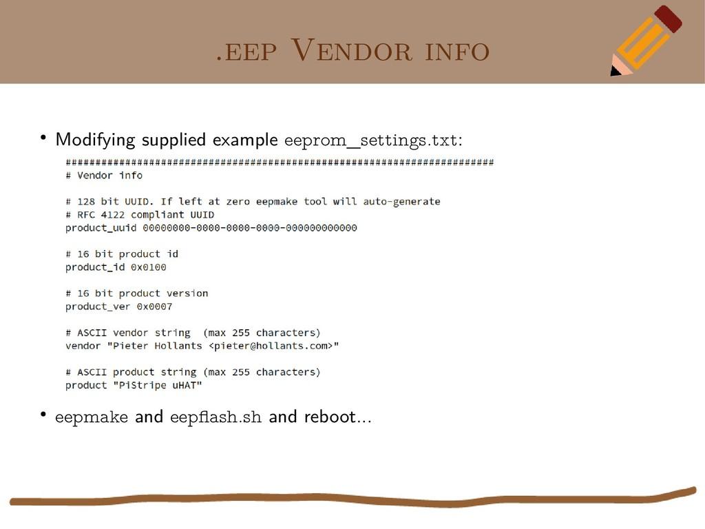 .eep Vendor info ● Modifying supplied example e...