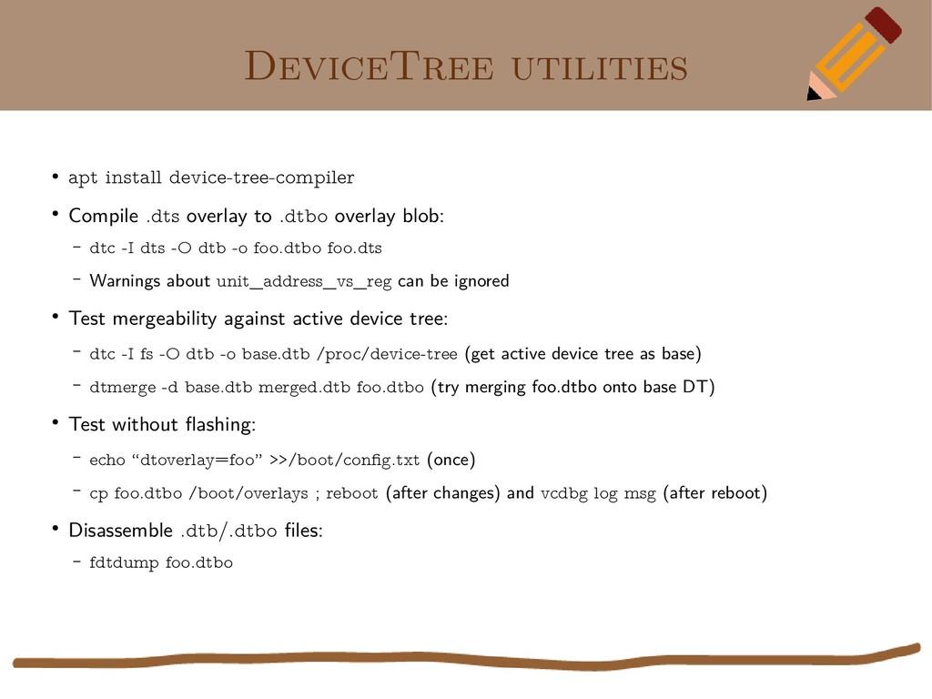 DeviceTree utilities ● apt install device-tree-...