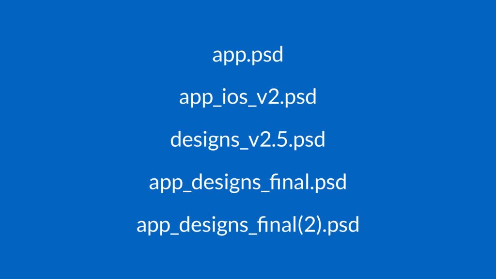 app.psd app_ios_v2.psd designs_v2.5.psd app_des...