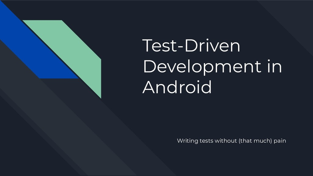 Test-Driven Development in Android Writing test...