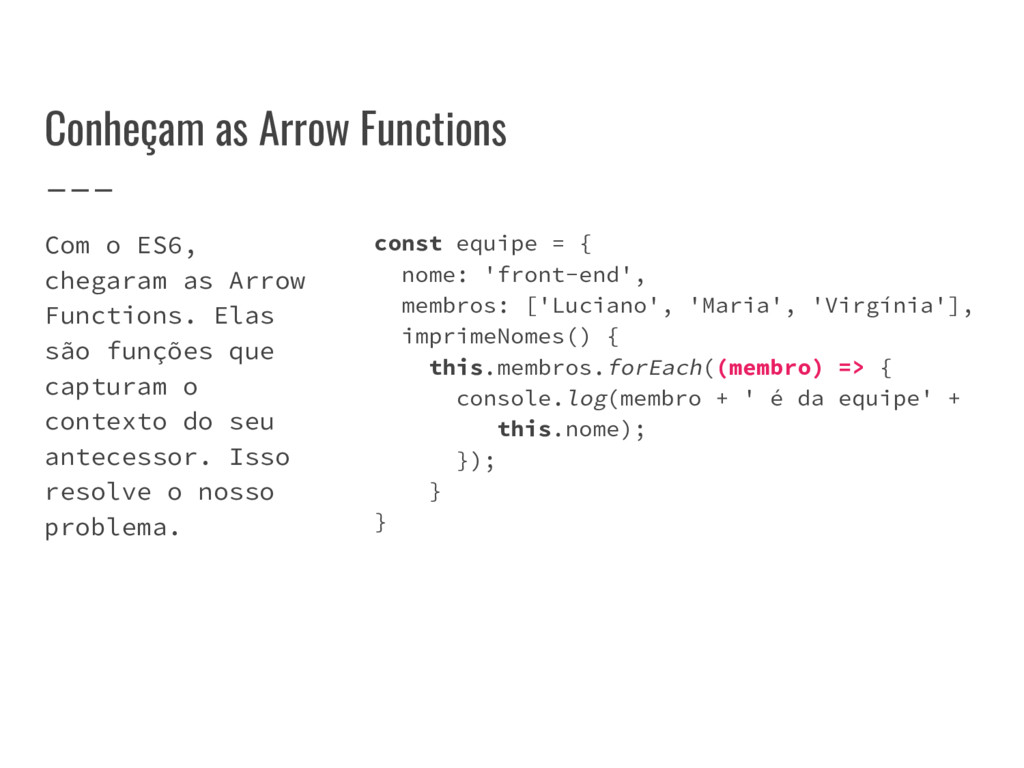Conheçam as Arrow Functions Com o ES6, chegaram...