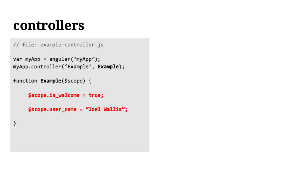 controllers // file: example-controller.js var ...
