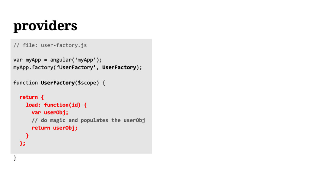 providers // file: user-factory.js var myApp = ...