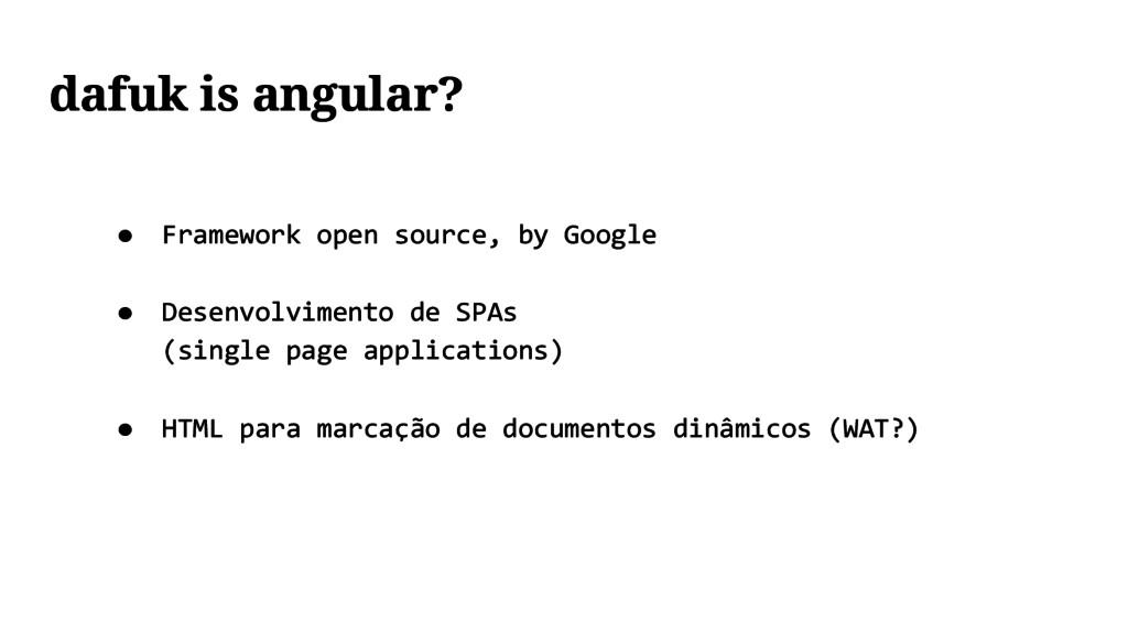 ● Framework open source, by Google ● Desenvolvi...