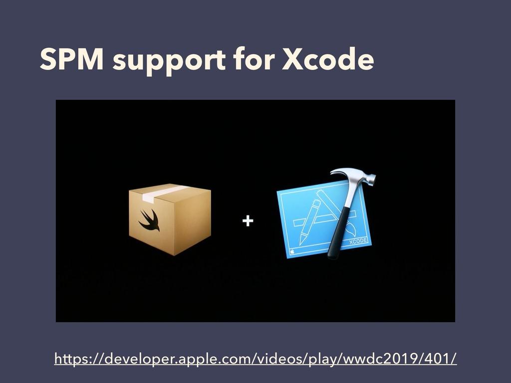 SPM support for Xcode https://developer.apple.c...
