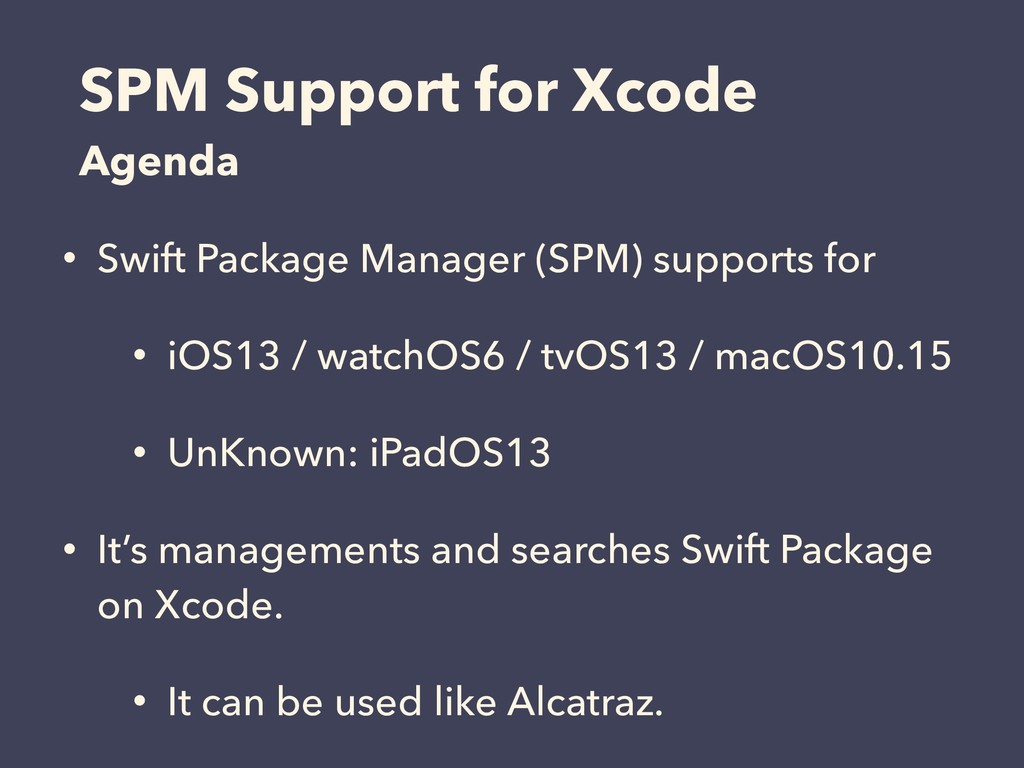 SPM Support for Xcode Agenda • Swift Package Ma...