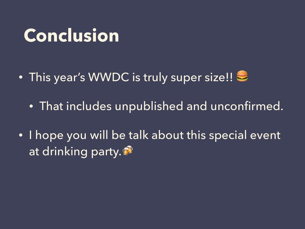 Conclusion • This year's WWDC is truly super si...