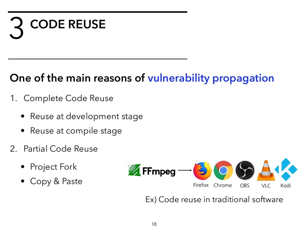 3CODE REUSE !18 One of the main reasons of vuln...