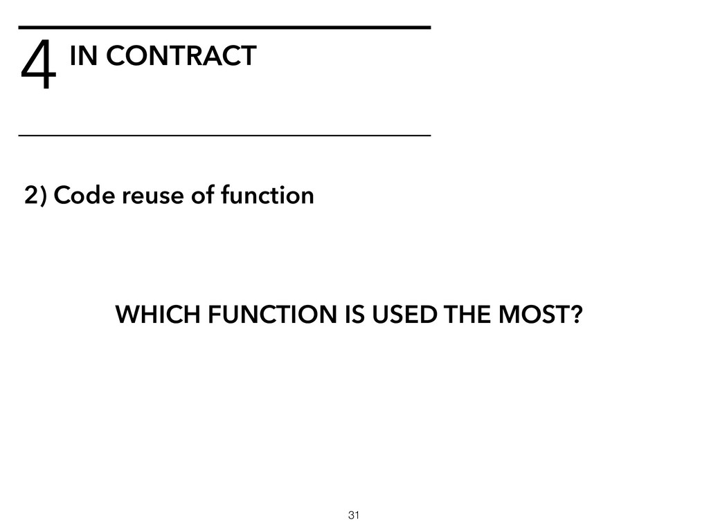 4IN CONTRACT !31 2) Code reuse of function WHIC...