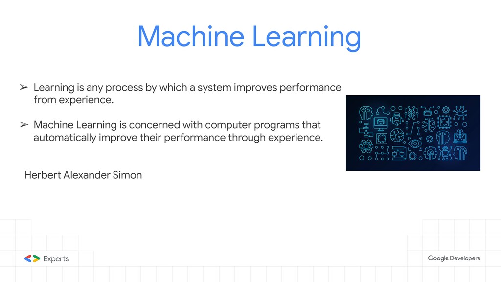 Machine Learning ➢ Learning is any process by w...