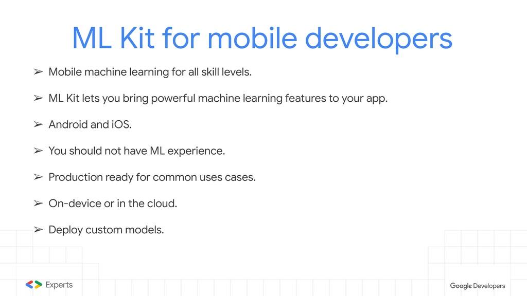 ML Kit for mobile developers ➢ Mobile machine l...