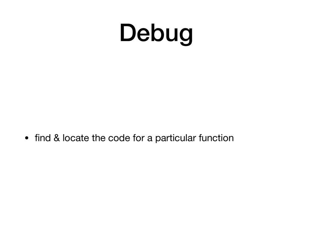 Debug • find & locate the code for a particular ...