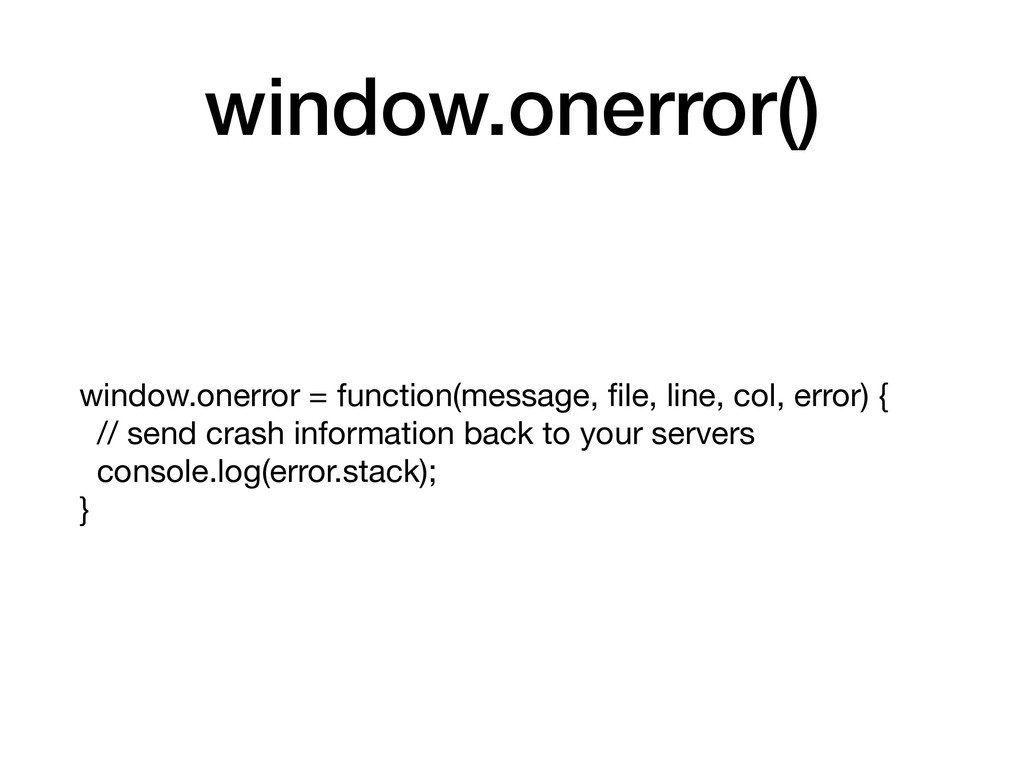 window.onerror() window.onerror = function(mess...