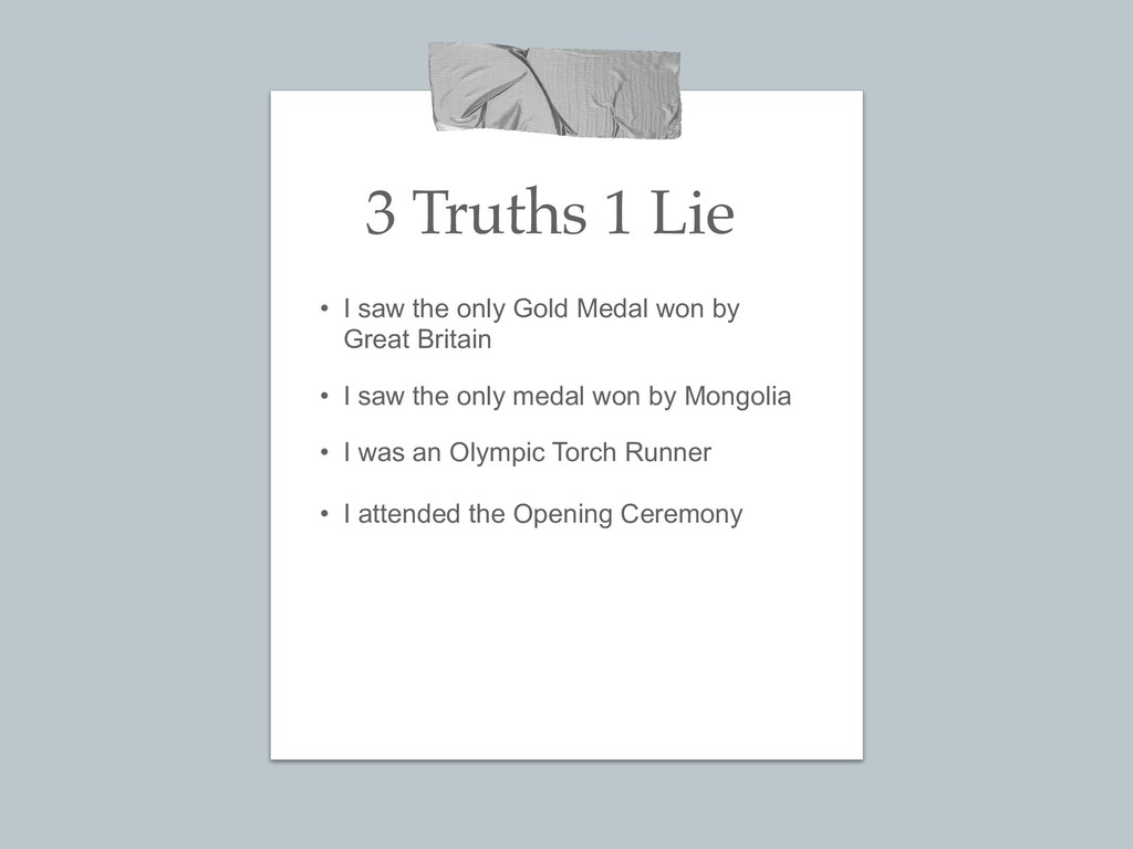 3 Truths 1 Lie • I saw the only Gold Medal won ...