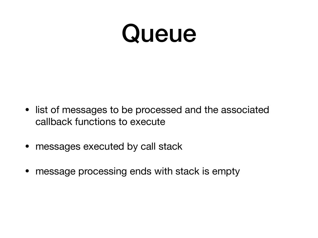 Queue • list of messages to be processed and th...