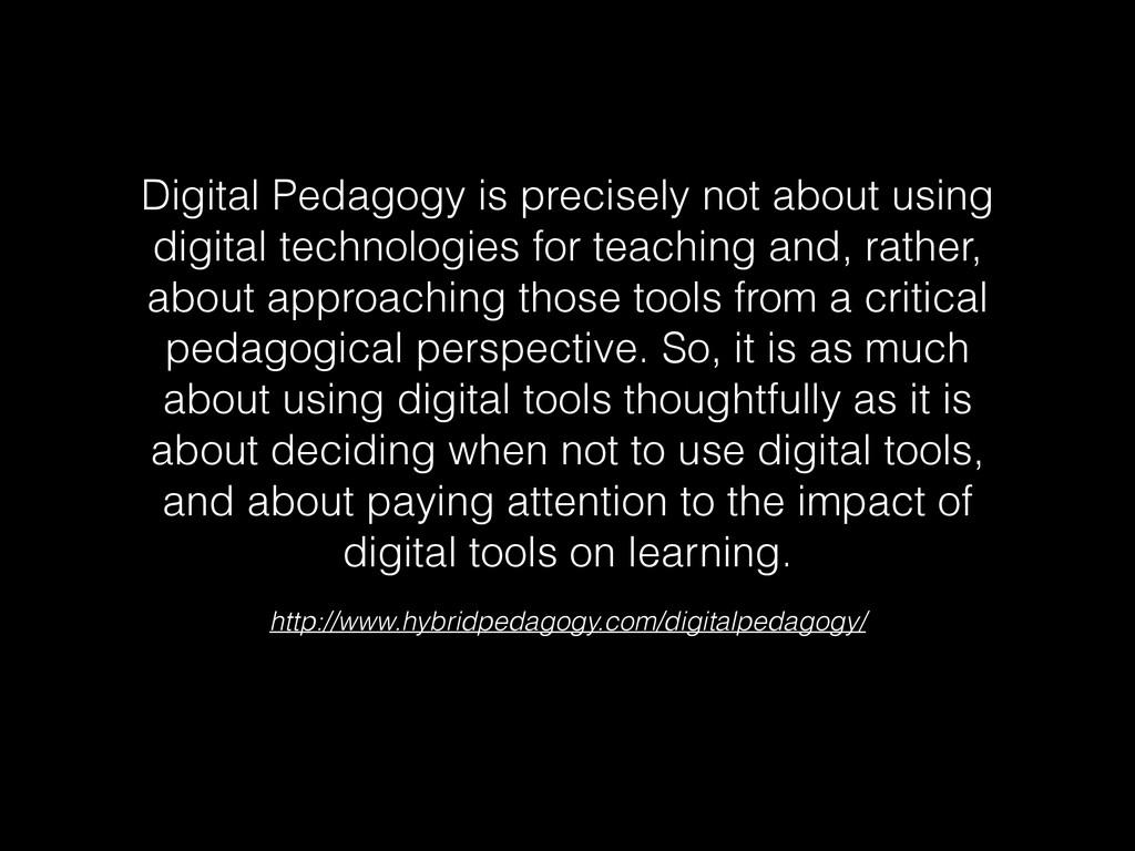 http://www.hybridpedagogy.com/digitalpedagogy/ ...
